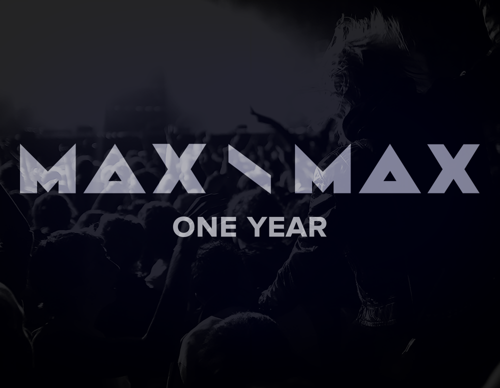 MAX \ MAX productions is 1 years old!